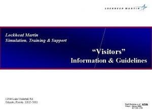Lockheed Martin Simulation Training Support Visitors Information Guidelines