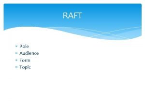 RAFT Role Audience Form Topic RAFT Role Audience