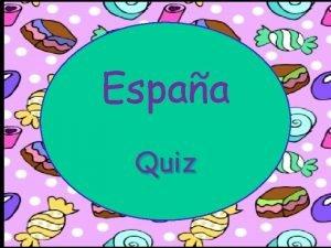 Espaa Quiz Espaa verdadero o falso Pregunta 1