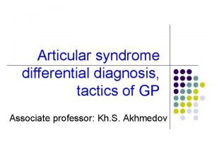 Articular syndrome differential diagnosis tactics of GP Associate