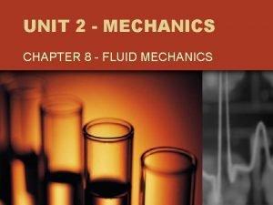 UNIT 2 MECHANICS CHAPTER 8 FLUID MECHANICS Chapter