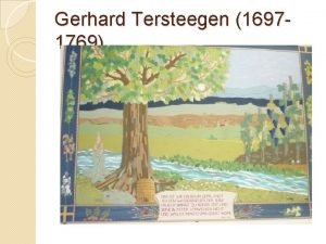 Gerhard Tersteegen 16971769 Gerhard Tersteegen Kurze Lebensbeschreibung Autodidakt