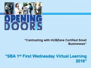 Contracting with HUBZone Certified Small Businesses SBA 1
