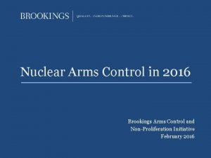 Nuclear Arms Control in 2016 Brookings Arms Control