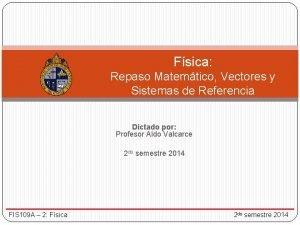 Fsica Repaso Matemtico Vectores y Sistemas de Referencia
