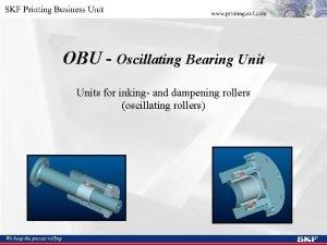 OBU Oscillating Bearing Units for inking and dampening