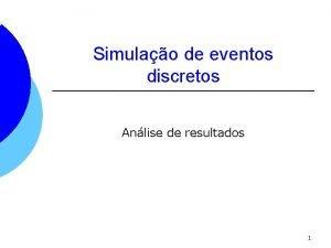 Simulao de eventos discretos Anlise de resultados 1