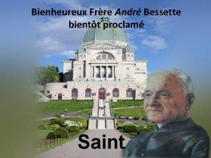 Bienheureux Frre Andr Bessette bientt proclam Saint Lorsquen