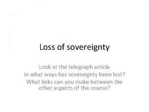 Loss of sovereignty Look at the telegraph article