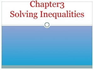 Chapter 3 Solving Inequalities Inequality Signs An inequality