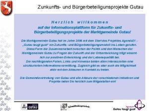 Zunkunfts und Brgerbeteiligunsprojekte Gutau Herzlich willkommen auf der