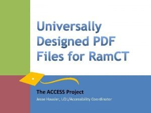 Universally Designed PDF Files for Ram CT The