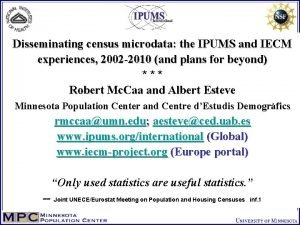 Disseminating census microdata the IPUMS and IECM experiences