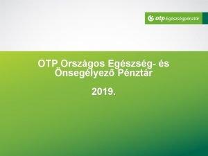 OTP Orszgos Egszsg s nseglyez Pnztr 2019 Mi