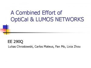 A Combined Effort of Opti Cal LUMOS NETWORKS