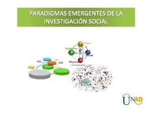 PARADIGMAS EMERGENTES DE LA INVESTIGACIN SOCIAL TEORA GENERAL