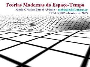 Teorias Modernas do EspaoTempo Maria Cristina Batoni Abdalla