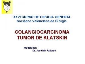 XXVI CURSO DE CIRUGIA GENERAL Sociedad Valenciana de
