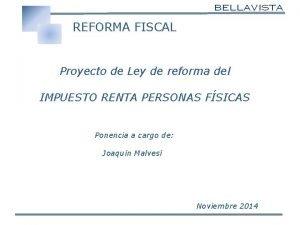 REFORMA FISCAL Proyecto de Ley de reforma del