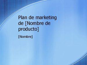 Plan de marketing de Nombre de producto Nombre