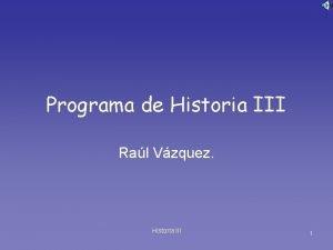 Programa de Historia III Ral Vzquez Historia III