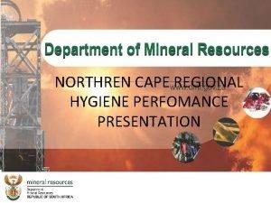 NORTHREN CAPE REGIONAL HYGIENE PERFOMANCE PRESENTATION Northern Cape