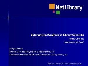 International Coalition of Library Consortia Poznan Poland September