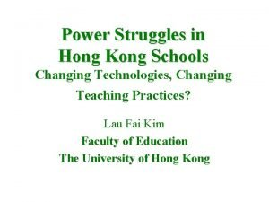 Power Struggles in Hong Kong Schools Changing Technologies