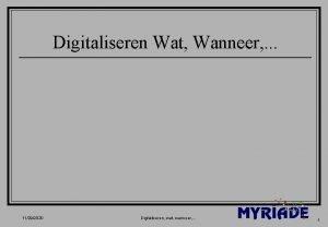 Digitaliseren Wat Wanneer 11292020 Digitaliseren wat wanneer 1