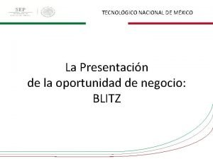 TECNOLGICO NACIONAL DE MXICO La Presentacin de la