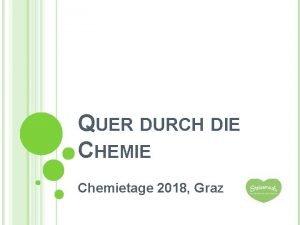 QUER DURCH DIE CHEMIE Chemietage 2018 Graz PROGRAMM