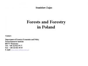 Stanislaw Zajac Forests and Forestry in Poland Contact