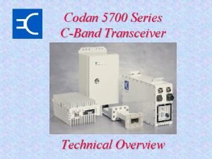 Codan 5700 Series CBand Transceiver Technical Overview 5700