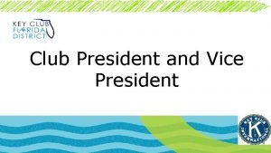 Club President and Vice President Monthly responsibilities Attend