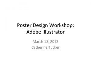 Poster Design Workshop Adobe Illustrator March 13 2013