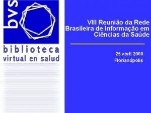 VIII Reunio da Rede Brasileira de Informao em