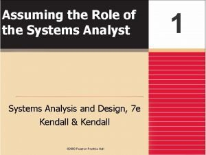 Assuming the Role of the Systems Analyst Systems