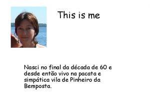 This is me Nasci no final da dcada