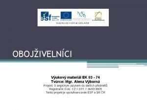 OBOJIVELNCI Vukov materil EK 03 74 Tvrce Mgr