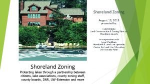 Shoreland Zoning August 10 2019 presented by Todd