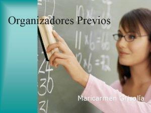Organizadores Previos Maricarmen Grisola Organizadores Previos Aprendizaje Significativo