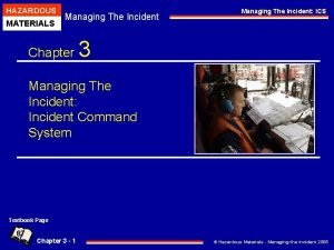 HAZARDOUS MATERIALS Managing The Incident Chapter Managing The