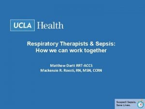 Respiratory Therapists Sepsis How we can work together