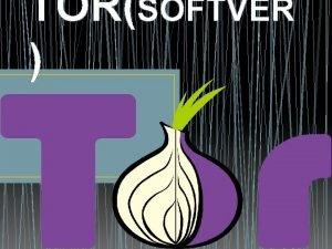 TORSOFTVER TOR Tor je slobodan softver za omoguavanje
