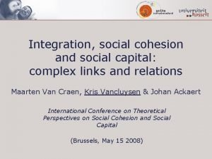 Integration social cohesion and social capital complex links