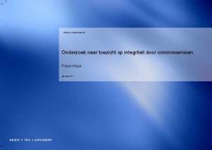 RISK COMPLIANCE Onderzoek naar toezicht op integriteit door