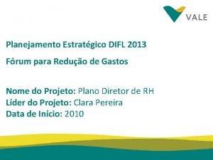 Planejamento Estratgico DIFL 2013 Frum para Reduo de