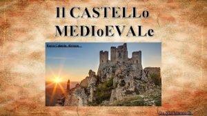 Il CASTELLo MEDIo EVALe Rocca Calascio Abruzzo De