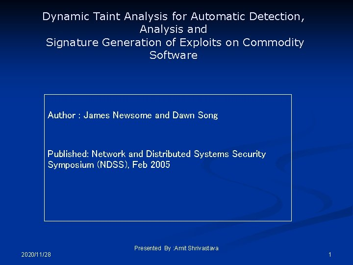 Dynamic Taint Analysis for Automatic Detection Analysis and