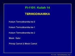 FI1101 Kuliah 14 TERMODINAMIKA Hukum Termodinamika ke0 Hukum